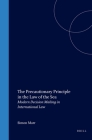 The Precautionary Principle in the Law of the Sea: Modern Decision Making in International Law (Publications on Ocean Development #39) Cover Image
