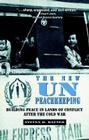 New Un Peacekeeping: Building Peace in Lands of Conflict After the Cold War Cover Image
