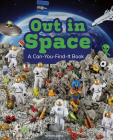 Out in Space: A Can-You-Find-It Book (Can You Find It?) Cover Image