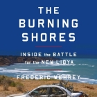 The Burning Shores: Inside the Battle for the New Libya Cover Image