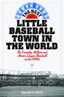 The Best Little Baseball Town in the World: The Crowley Millers and Minor League Baseball in the 1950s Cover Image