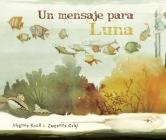 Un Mensaje Para Luna (Moon's Messenger) Cover Image