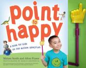 Point to Happy: For Children on the Autism Spectrum Cover Image