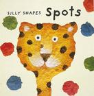 Spots: Isreals Barrier to Peace (Silly Shapes) Cover Image