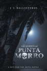 The Ghosts of Punta Morro: A Run for the Devil Novel Cover Image
