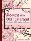 Women of the Old Testament, 14 In-Depth Bible Studies for Teens Cover Image