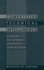 Competitive Technical Intelligence: A Guide to Design, Analysis, and Action Cover Image
