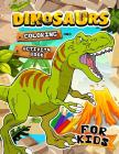 Dinosaurs Coloring and Activity book for Kids: Coloring Book for Girls and Boys Ages 2-4, 4-8, 9-12 Dot to Dot, Color by Number, Sudoku and more Cover Image