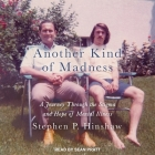 Another Kind of Madness Lib/E: A Journey Through the Stigma and Hope of Mental Illness Cover Image