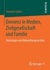 Demenz in Medien, Zivilgesellschaft Und Familie: Deutungen Und Behandlungsansätze Cover Image