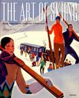 The Art of Skiing: Vintage Posters from the Golden Age of Winter Sport Cover Image