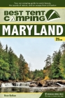 Best Tent Camping: Maryland: Your Car-Camping Guide to Scenic Beauty, the Sounds of Nature, and an Escape from Civilization Cover Image