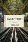 Paris to the Past: Traveling Through French History by Train Cover Image
