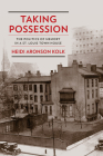 Taking Possession: The Politics of Memory in a St. Louis Town House (Public History in Historical Perspective) Cover Image