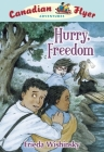 Canadian Flyer Adventures #7: Hurry, Freedom Cover Image