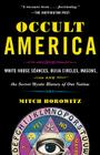 Occult America: White House Seances, Ouija Circles, Masons, and the Secret Mystic History of Our Nation Cover Image