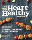 The Truly Easy Heart-Healthy Cookbook: Fuss-Free, Flavorful, Low-Sodium Meals Cover Image