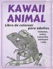 Kawaii Animal - Libro de colorear para adultos - Tasmania, jabalí, camaleón, serpiente y más Cover Image