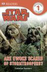 DK Readers L1: Star Wars: Are Ewoks Scared of Stormtroopers? Cover Image