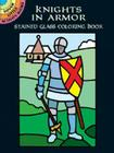 Knights in Armor Stained Glass Coloring Book (Dover Pictorial Archives) Cover Image