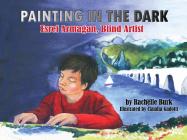 Painting in the Dark: Esref Armagan, Blind Artist Cover Image