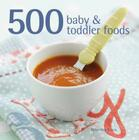 500 Baby & Toddler Foods Cover Image