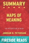 Summary of Maps of Meaning: The Architecture of Belief: by Fireside Reads Cover Image