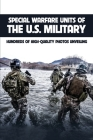 Special Warfare Units Of The U.S. Military: Hundreds Of High-Quality Photos Unveiling: A Civilians Guide To The U S Military Cover Image