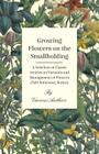 Growing Flowers on the Smallholding - A Selection of Classic Articles on Varieties and Management of Flowers (Self-Sufficiency Series) Cover Image