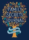 Family Secrets Journal: A Guided Keepsake for Recording Your Story Cover Image
