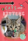 It's All About... Cats and Kittens (It's all about…) Cover Image