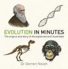 Evolution in Minutes: The origins and story of life explained and illustrated. Cover Image