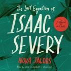 The Last Equation of Isaac Severy Lib/E: A Novel in Clues Cover Image