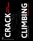Crack Climbing: The Definitive Guide Cover Image