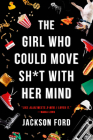 The Girl Who Could Move Sh*t with Her Mind (The Frost Files #1) Cover Image