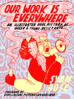 Our Work Is Everywhere: An Illustrated Oral History of Queer and Trans Resistance Cover Image