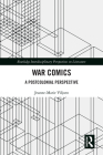 War Comics: A Postcolonial Perspective (Routledge Interdisciplinary Perspectives on Literature) Cover Image