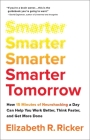 Smarter Tomorrow: How 15 Minutes of Neurohacking a Day Can Help You Work Better, Think Faster, and Get More Done Cover Image