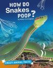 How Do Snakes Poop? Cover Image