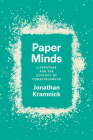 Paper Minds: Literature and the Ecology of Consciousness Cover Image