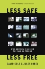 Less Safe, Less Free: Why America Is Losing the War on Terror Cover Image