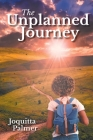 The Unplanned Journey Cover Image