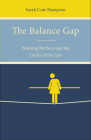 The Balance Gap: Working Mothers and the Limits of the Law Cover Image