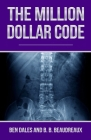 The Million Dollar Code: When Healthcare Hurts Instead of Heals Cover Image