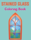 Stained Glass Coloring Book: An Adult Coloring Book Featuring Beautiful Stained Glass Flower Designs for Stress Relief and Relaxation. Vol-1 Cover Image