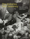 The Yorkshire Tea Ceremony: W. A. Ismay and His Collection of British Studio Pottery Cover Image