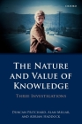 The Nature and Value of Knowledge: Three Investigations Cover Image