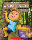What If You Had Animal Scales!?: Or other animal coats? (What If You Had... ?) Cover Image