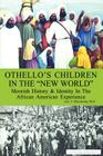 Othello's Children in the New World: Moorish History and Identity in the African American Experience Cover Image