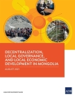 Decentralization, Local Governance, and Local Economic Development in Mongolia Cover Image